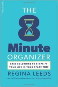 The 8-minute organizer : easy solutions to simplify your life in your spare time