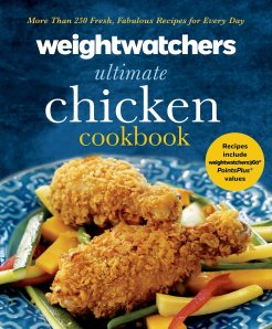 Weight watchers ultimate chicken cookbook : more than 250 fresh, fabulous recipes for every day