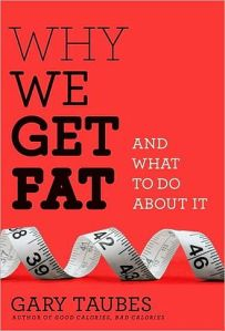 Why_We_Get_Fat_And_What_to_Do_About_It_book_cover