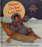Mama, do you love me? - Barbara M. Joosse