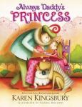 Always Daddy's Princess - Karen Kingsbury