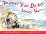 Because your Daddy loves you - Andrew Clements