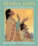 Mama Says: a book of love for mothers and sons - Rob D. Walker